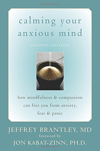 Jeffrey Brantley Calming Your Anxious Mind How Mindfulness & Compassion Can Free You From An 0002 Edition;