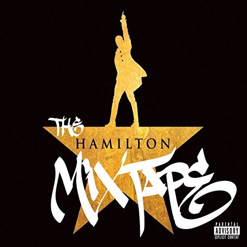 The Hamilton Mixtape The Hamilton Mixtape Explicit