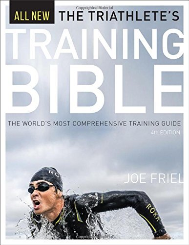 Joe Friel The Triathlete's Training Bible The Worldas Most Comprehensive Training Guide 4t 0004 Edition;