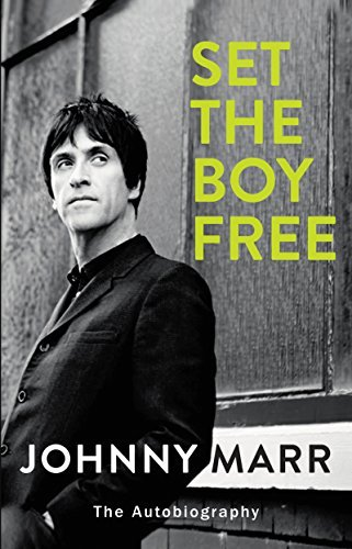 Johnny Marr Set The Boy Free The Autobiography