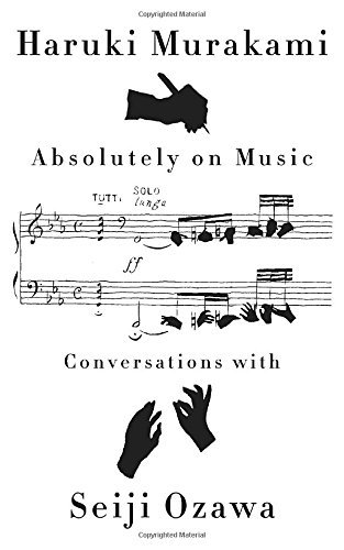 Haruki Murakami Absolutely On Music Conversations
