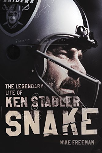Mike Freeman Snake The Legendary Life Of Ken Stabler