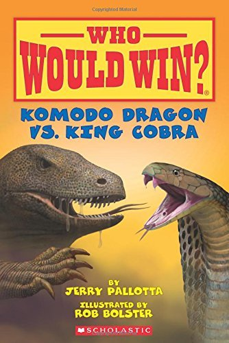 Jerry Pallotta Komodo Dragon Vs. King Cobra Who Would Win?