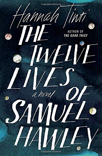 Hannah Tinti The Twelve Lives Of Samuel Hawley