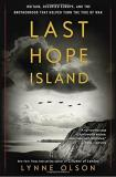 Lynne Olson Last Hope Island Britain Occupied Europe And The Brotherhood Tha