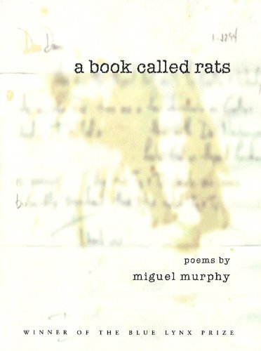 Miguel Murphy A Book Called Rats Poems