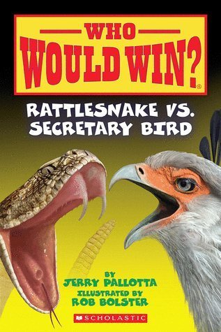 Jerry Pallotta Rattlesnake Vs. Secretary Bird Who Would Win?