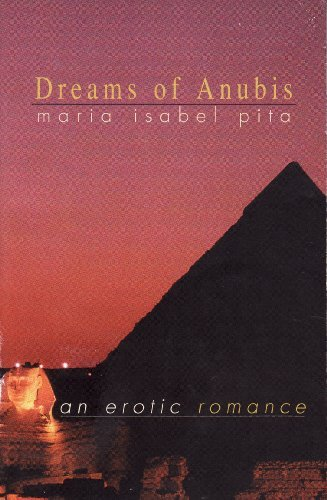 Maria Isabel Pita Dreams Of Anubis An Erotic Romance
