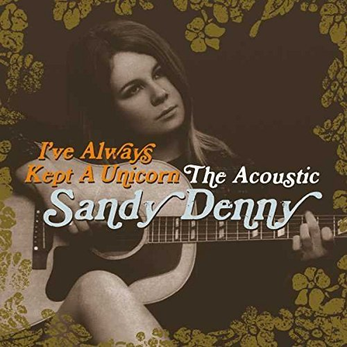 Sandy Denny I've Always Kept A Unicorn Acoustic Sandy Denny Import Eu