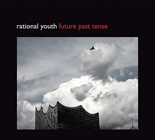 Rational Youth Future Past Tense
