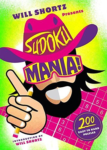 Will Shortz Will Shortz Presents Sudoku Mania! 200 Challenging Puzzles