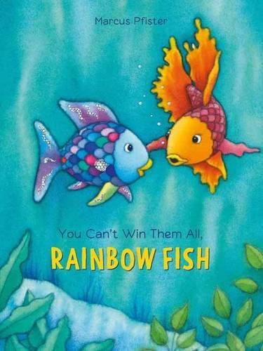 Marcus Pfister You Can't Win Them All Rainbow Fish