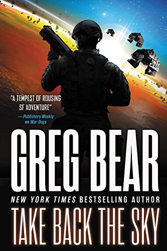 Greg Bear Take Back The Sky