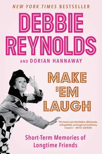 Debbie Reynolds Make 'em Laugh Short Term Memories Of Longtime Friends