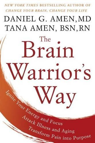 Daniel G. Amen The Brain Warrior's Way Ignite Your Energy And Focus Attack Illness And