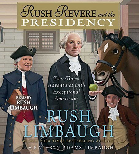Rush Limbaugh Rush Revere And The Presidency