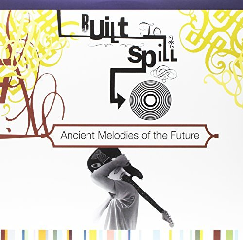 Built To Spill Ancient Melodies Of The Future Lp