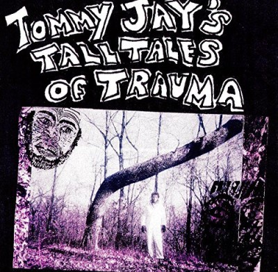 Tommy Jay Tommy Jay's Tall Tales Of Trauma 2lp