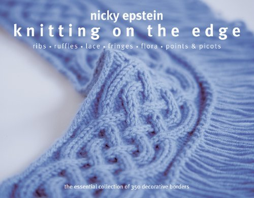 Nicky Epstein Knitting On The Edge Ribs Ruffles Lace Fringes Flora Points & Pic
