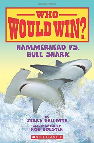 Jerry Pallotta Hammerhead Vs. Bull Shark Who Would Win?