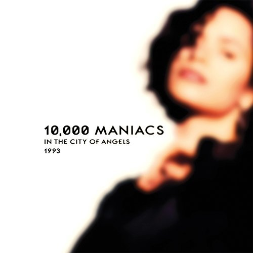 10 000 Maniacs In The Cityof Angels 1993 Broadcast
