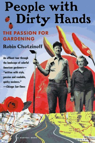 Robin Chotzinoff People With Dirty Hands The Passion For Gardening