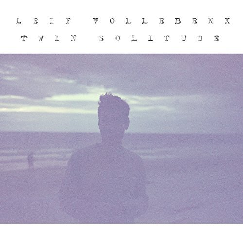 Leif Vollebekk Twin Solitude Import Gbr