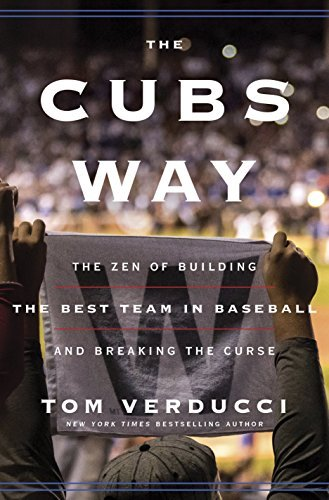 Tom Verducci The Cubs Way The Zen Of Building The Best Team In Baseball And