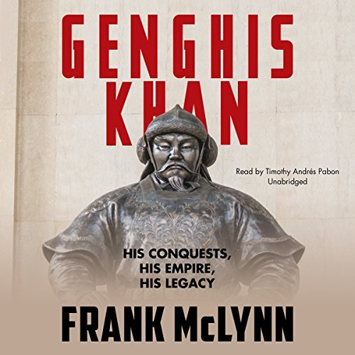 Frank Mclynn Genghis Khan His Conquests His Empire His Legacy