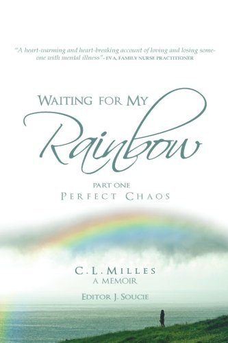 Dr C. L. Milles Waiting For My Rainbow Perfect Chaos