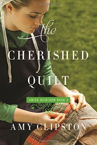 Amy Clipston The Cherished Quilt
