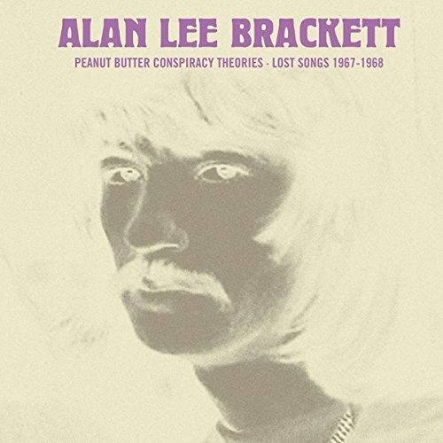 Alan Lee Brackett Peanut Butter Conspiracy Theories Lost Songs 1967 1968 Lp