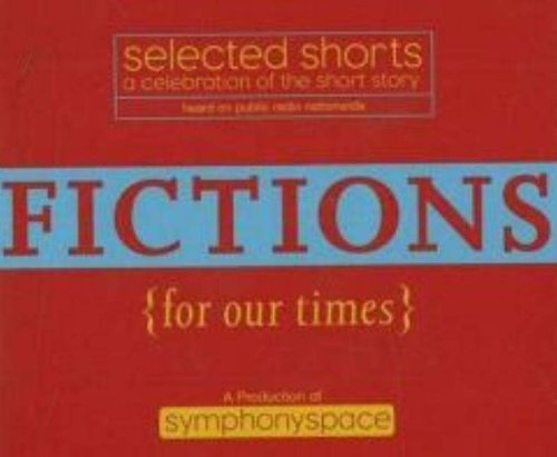 Symphony Space Selected Shorts Fictions For Our Times