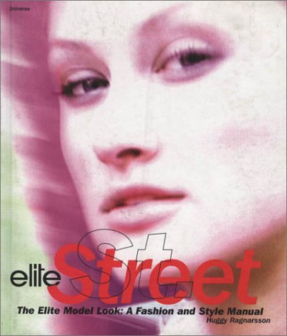 Huggy Ragnarsson Elite Street The Elite Model Look A Fashion & Style Manual