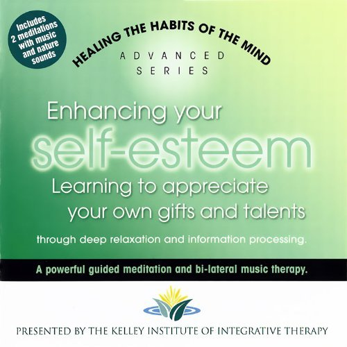 Kelley Institute Of Integrative Therapy Enhancing Your Self Esteem Healing The Habits Of The Mind