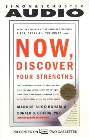 Marcus Buckingham & Donald O. Clifton Now Discover Your Strengths