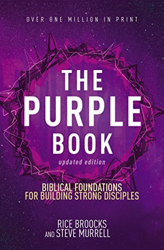 Rice Broocks The Purple Book Updated Edition Biblical Foundations For Building Strong Disciple Revised