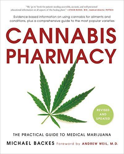 Michael Backes Cannabis Pharmacy The Practical Guide To Medical Marijuana Revised