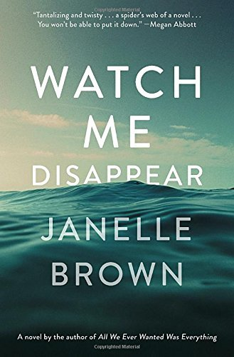 Janelle Brown Watch Me Disappear