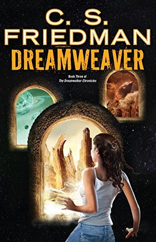 C. S. Friedman Dreamweaver