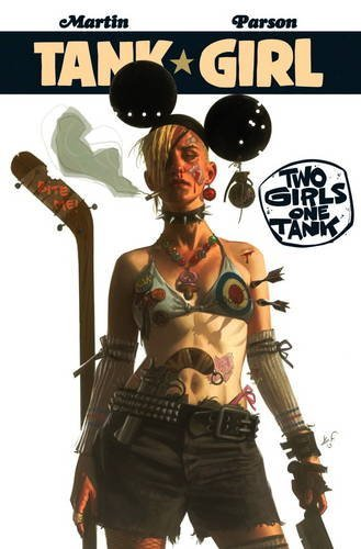 Alan Martin Tank Girl Two Girls One Tank Collection 1
