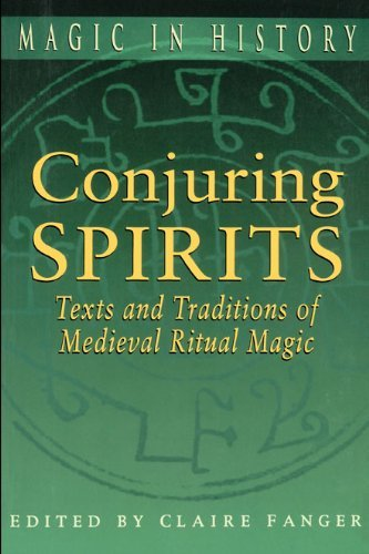Claire Fanger Conjuring Spirits Texts And Traditions Of Medieval Ritual Magic