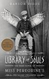 Ransom Riggs Library Of Souls The Third Novel Of Miss Peregrine's Peculiar Children
