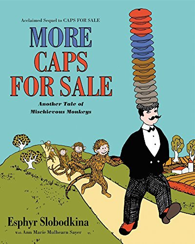 Esphyr Slobodkina More Caps For Sale Another Tale Of Mischievous Monkeys