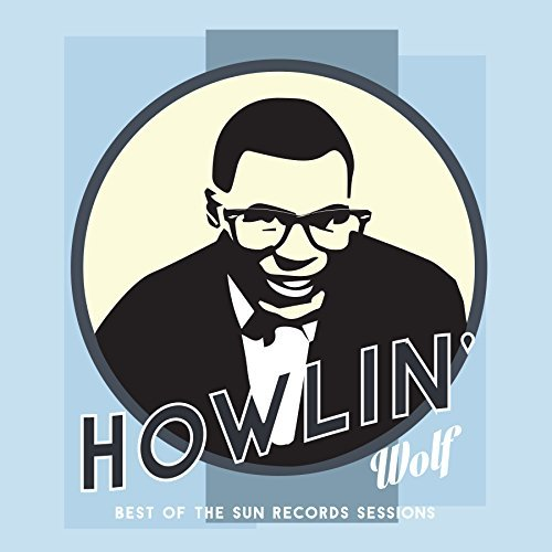 Howlin' Wolf Best Of The Sun Records Sessions
