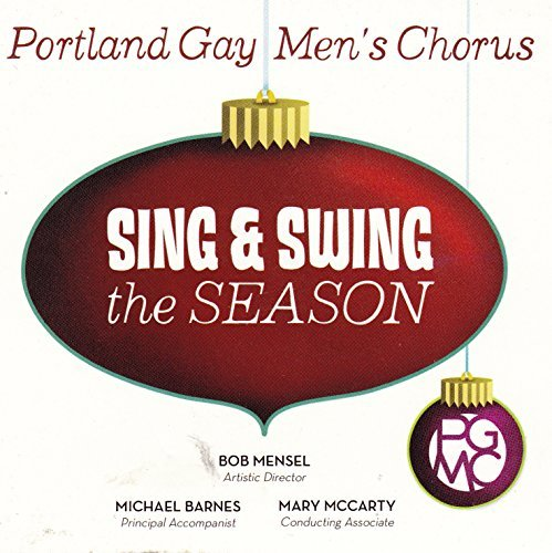 Portland Gay Men's Chorus Sing & Swing The Season