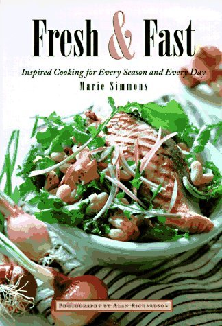 Marie Simmons Fresh & Fast Inspired Cooking For Every Season & Every Day
