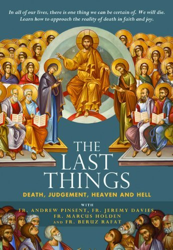 The Last Things Death Judgement Heaven & Hell