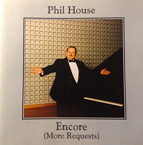 Phil House Encore (more Requests)