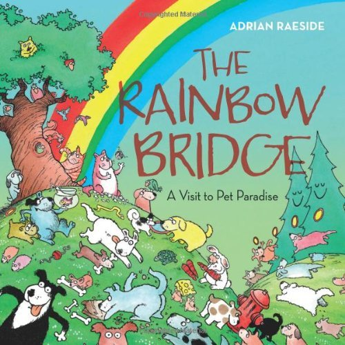Adrian Raeside The Rainbow Bridge A Visit To Pet Paradise